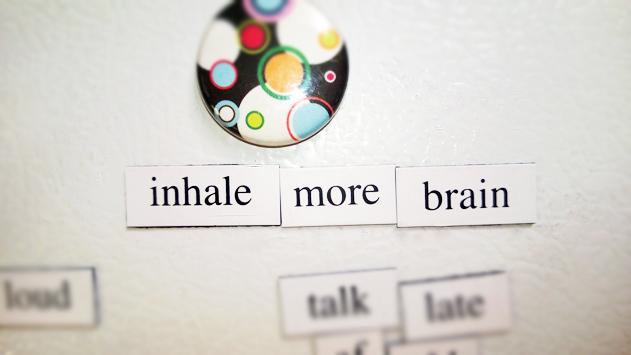 Inhale more brain
