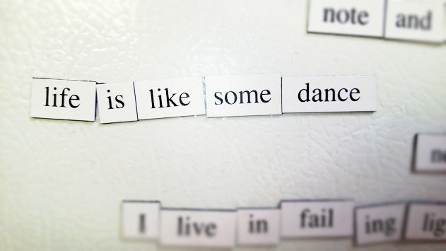 Life is like some dance